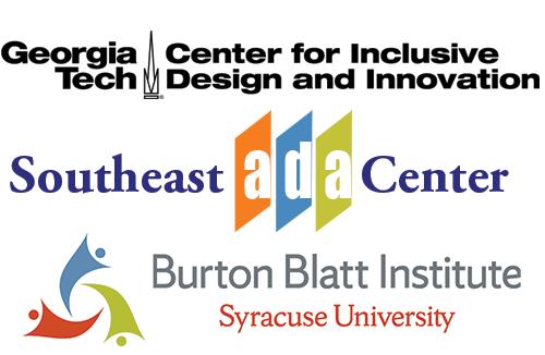 Georgia Tech Center for Inclusive Design and Innovation, Burton Blatt Institute at Syracuse University and Southeast ADA Center